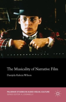The Musicality of Narrative Film, Hardback Book