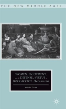 Women, Enjoyment, and the Defense of Virtue in Boccaccio's Decameron, Hardback Book