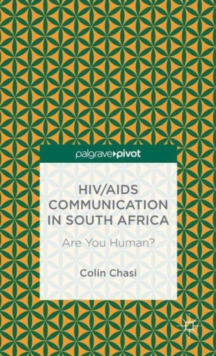 HIV/AIDS Communication in South Africa : Are You Human?, Hardback Book