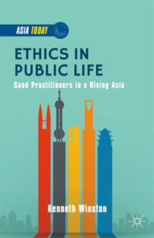 Ethics in Public Life : Good Practitioners in a Rising Asia, Hardback Book
