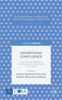 Advertising Confluence : Transitioning Marketing Communications into Social Movements, Hardback Book
