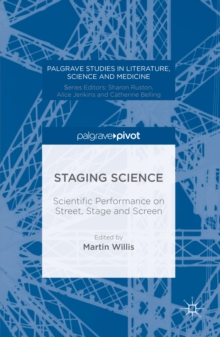 Staging Science : Scientific Performance on Street, Stage and Screen, PDF eBook