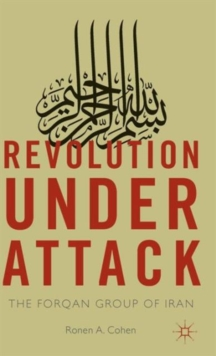 Revolution Under Attack : The Forqan Group of Iran, Hardback Book
