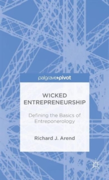 Wicked Entrepreneurship: Defining the Basics of Entreponerology, Hardback Book