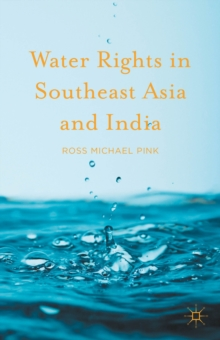Water Rights in Southeast Asia and India, Hardback Book