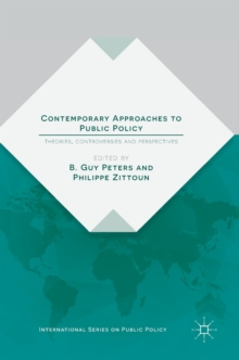 Contemporary Approaches to Public Policy : Theories, Controversies and Perspectives, Hardback Book
