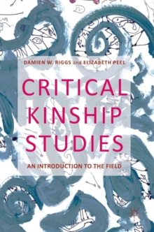 Critical Kinship Studies : An Introduction to the Field, Hardback Book