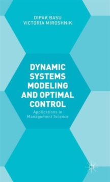 Dynamic Systems Modelling and Optimal Control : Applications in Management Science, Hardback Book