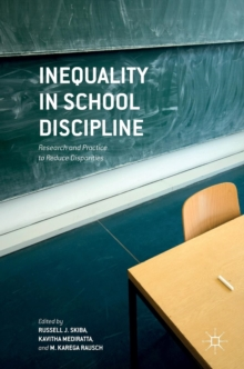 Inequality in School Discipline : Research and Practice to Reduce Disparities, Hardback Book