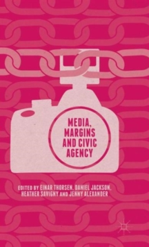 Media, Margins and Civic Agency, Hardback Book
