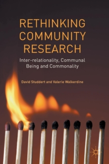 Rethinking Community Research : Inter-Relationality, Communal Being and Commonality, Hardback Book
