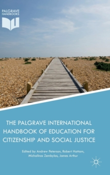 The Palgrave International Handbook of Education for Citizenship and Social Justice, Hardback Book