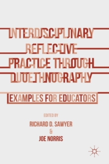 Interdisciplinary Reflective Practice through Duoethnography : Examples for Educators, Hardback Book