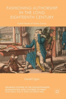 Fashioning Authorship in the Long Eighteenth Century : Stylish Books of Poetic Genius, Hardback Book