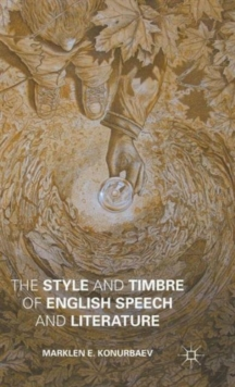 The Style and Timbre of English Speech and Literature, Hardback Book