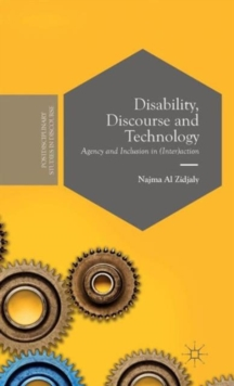 Disability, Discourse and Technology : Agency and Inclusion in (Inter)action, Hardback Book