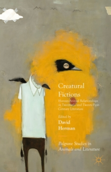 Creatural Fictions : Human-Animal Relationships in Twentieth- and Twenty-First-Century Literature, Hardback Book