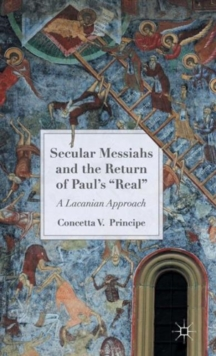 Secular Messiahs and the Return of Paul's 'Real' : A Lacanian Approach, Hardback Book