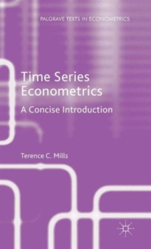 Time Series Econometrics : A Concise Introduction, Hardback Book