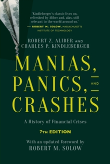 Manias, Panics, and Crashes : A History of Financial Crises, Seventh Edition, Paperback / softback Book