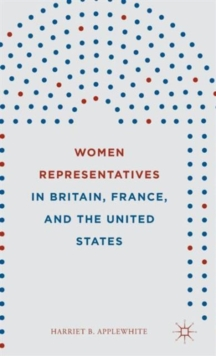 Women Representatives in Britain, France, and the United States, Hardback Book