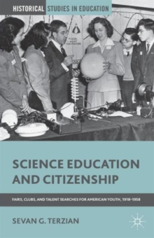 Science Education and Citizenship : Fairs, Clubs, and Talent Searches for American Youth, 1918-1958, Paperback / softback Book