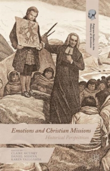 Emotions and Christian Missions : Historical Perspectives, Hardback Book