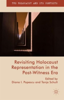 Revisiting Holocaust Representation in the Post-Witness Era, Hardback Book