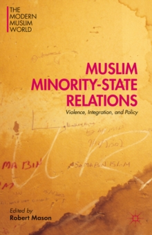 Muslim Minority-State Relations : Violence, Integration, and Policy, Hardback Book
