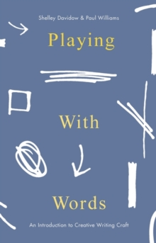 Playing With Words : A Introduction to Creative Craft, Paperback Book