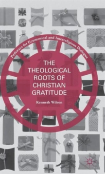 The Theological Roots of Christian Gratitude, Hardback Book