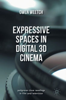 Expressive Spaces in Digital 3D Cinema, Hardback Book
