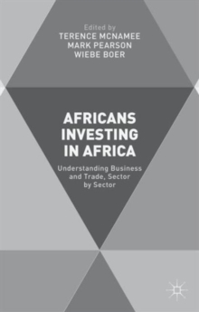 Africans Investing in Africa : Understanding Business and Trade, Sector by Sector, Hardback Book
