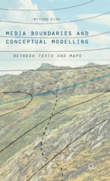Media Boundaries and Conceptual Modelling : Between Texts and Maps, Hardback Book