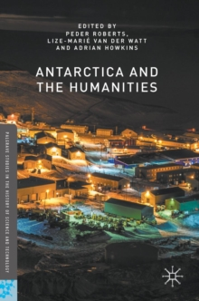 Antarctica and the Humanities, Hardback Book