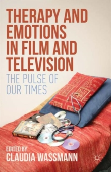 Therapy and Emotions in Film and Television : The Pulse of Our Times, Hardback Book