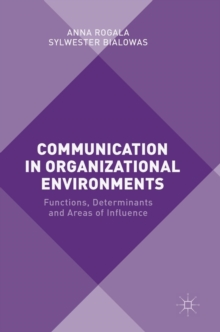 Communication in Organizational Environments : Functions, Determinants and Areas of Influence, Hardback Book