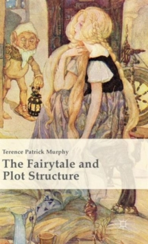 The Fairytale and Plot Structure, Hardback Book