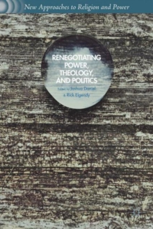 Renegotiating Power, Theology, and Politics, Hardback Book