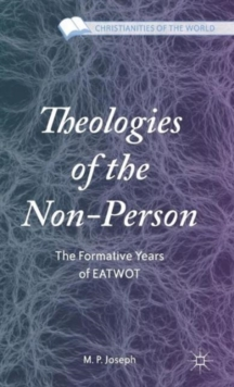 Theologies of the Non-Person : The Formative Years of Eatwot, Hardback Book