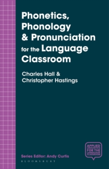 Phonetics, Phonology & Pronunciation for the Language Classroom, Paperback / softback Book