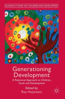 Generationing Development : A Relational Approach to Children, Youth and Development, Hardback Book