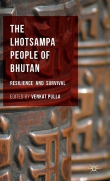 The Lhotsampa People of Bhutan : Resilience and Survival, Hardback Book