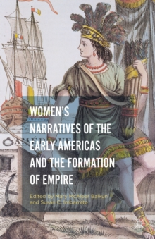 Women's Narratives of the Early Americas and the Formation of Empire, Hardback Book