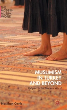 Muslimism in Turkey and Beyond : Religion in the Modern World, Hardback Book