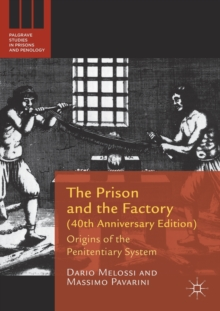 The Prison and the Factory (40th Anniversary Edition) : Origins of the Penitentiary System, Paperback / softback Book