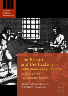 The Prison and the Factory (40th Anniversary Edition) : Origins of the Penitentiary System, EPUB eBook