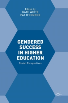 Gendered Success in Higher Education : Global Perspectives, Hardback Book