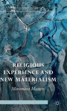 Religious Experience and New Materialism : Movement Matters, Hardback Book