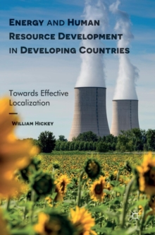 Energy and Human Resource Development in Developing Countries : Towards Effective Localization, Hardback Book